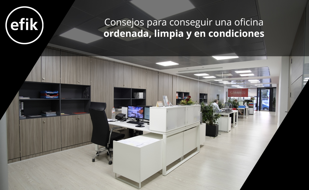 Consejos para conseguir una oficina ordenada, limpia y en condiciones