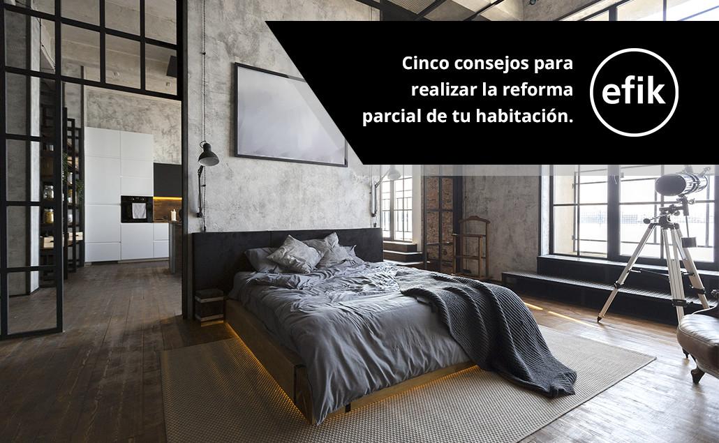 Cinco consejos para realizar la reforma parcial de tu habitación